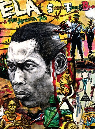 Fela Kuti – Sorrow, Tears, and Blood
