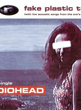 Radiohead – Fake Plastic Trees